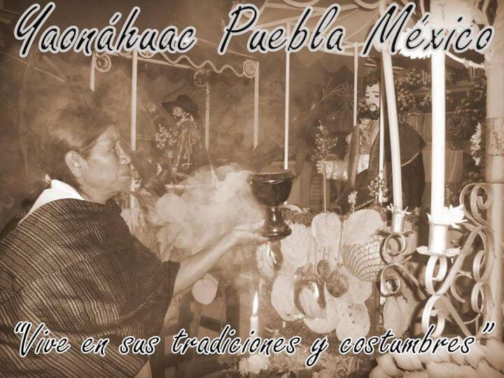 Yaonáhuac Puebla México es un municipio rico en tradiciones y costumbres, su fervor religioso genera un ambiente festivo la mayor parte del año.