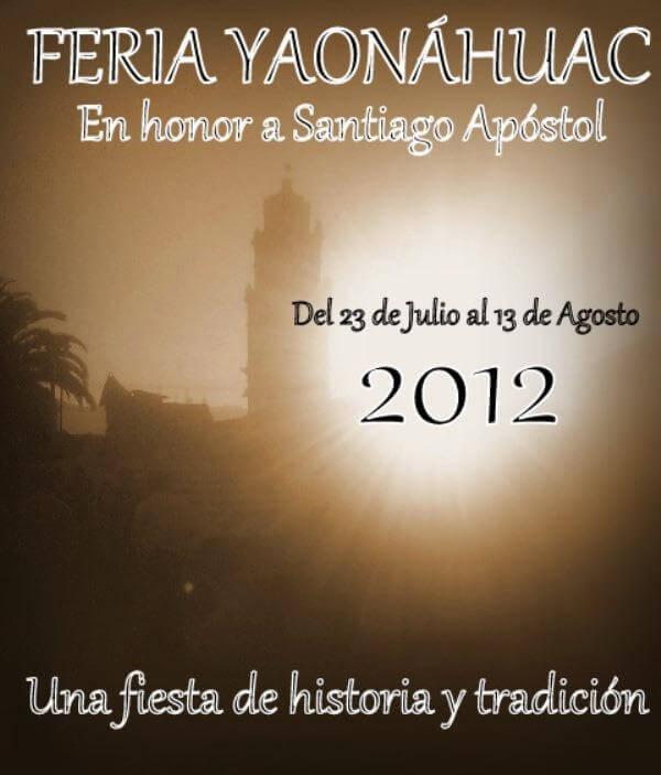 Animate y ven con toda tu familia a conocer nuestro municipio, ven a disfrutar de la feria patronal en Honor a Santiago Apóstol. Yaonáhuac Puebla México 2012